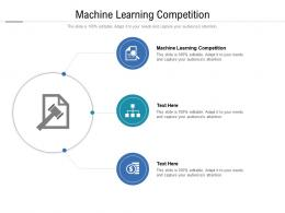 Machine Learning Competition Ppt Powerpoint Presentation Infographic Template Pictures Cpb