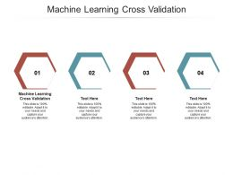 Machine Learning Cross Validation Ppt Powerpoint Presentation Show Templates Cpb