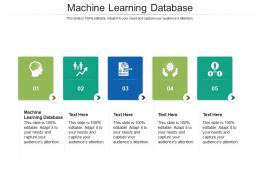 Machine Learning Database Ppt Powerpoint Presentation Inspiration Design Templates Cpb
