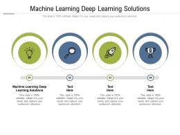 Machine Learning Deep Learning Solutions Ppt Powerpoint Presentation Infographic Template Visual Aids Cpb