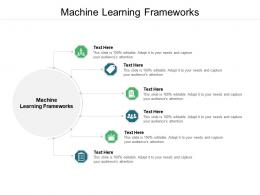 Machine Learning Frameworks Ppt Powerpoint Presentation File Samples Cpb