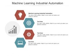 Machine Learning Industrial Automation Ppt Powerpoint Presentation Slides Templates Cpb