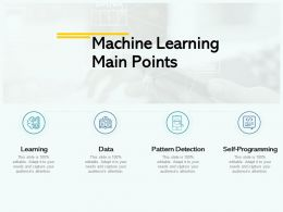Machine Learning Main Points Data Ppt Powerpoint Presentation File Format Ideas