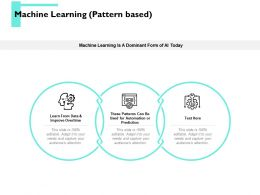 Machine Learning Pattern Based Ppt Powerpoint Presentation Portfolio Ideas