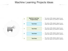 Machine Learning Projects Ideas Ppt Powerpoint Presentation Summary Deck Cpb