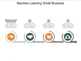 Machine Learning Small Business Ppt Powerpoint Presentation Pictures Good Cpb