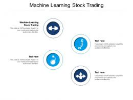 Machine Learning Stock Trading Ppt Powerpoint Presentation Icon Background Images Cpb