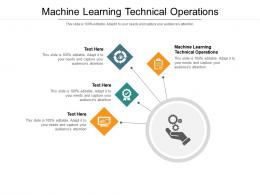 Machine Learning Technical Operations Ppt Powerpoint Presentation Pictures Clipart Cpb