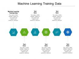 Machine Learning Training Data Ppt Powerpoint Presentation Portfolio Infographics Cpb