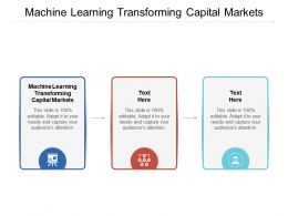 Machine Learning Transforming Capital Markets Ppt Powerpoint Ideas Tips Cpb