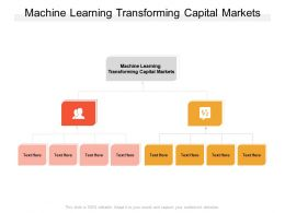 Machine Learning Transforming Capital Markets Ppt Powerpoint Presentation File Microsoft Cpb