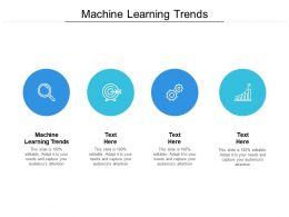 Machine Learning Trends Ppt Powerpoint Presentation Backgrounds Cpb
