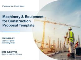 Machinery And Equipment For Construction Proposal Template Powerpoint Presentation Slides