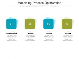 Machining Process Optimization Ppt Powerpoint Presentation Infographics Outfit Cpb