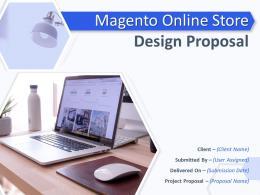 Magento Online Store Design Proposal Powerpoint Presentation Slides