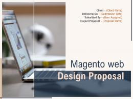 Magento Web Design Proposal Powerpoint Presentation Slides