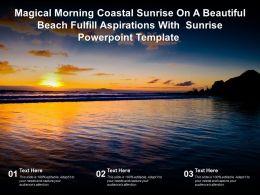 Magical Morning Coastal Sunrise On A Beautiful Beach Fulfill Aspirations With Sunrise Template