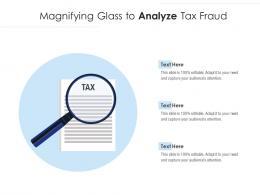 Magnifying Glass To Analyze Tax Fraud