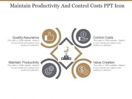 Maintain Productivity And Control Costs Ppt Icon