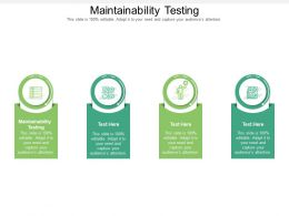 Maintainability Testing Ppt Powerpoint Presentation Outline Graphics Template Cpb