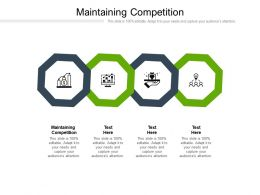 Maintaining Competition Ppt Powerpoint Presentation Slides Maker Cpb