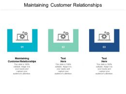 Maintaining Customer Relationships Ppt Powerpoint Presentation Professional Good Cpb