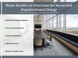 Major Hurdles To Overcome For Successful Organizational Change
