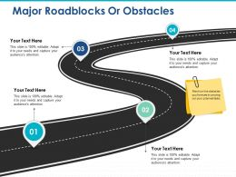 Major Roadblocks Or Obstacles Ppt Styles Deck