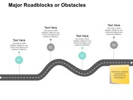 Major Roadblocks Or Obstacles Roadmap B291 Ppt Powerpoint Presentation File