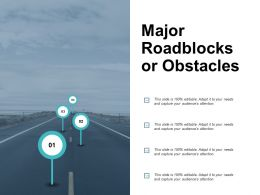 Major Roadblocks Or Obstacles Slide Ppt Powerpoint Presentation File Layout Ideas