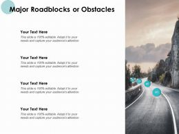 Major Roadblocks Or Obstacles Timeline Ppt Powerpoint Presentation Gallery Graphics
