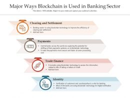 Major Ways Blockchain Is Used In Banking Sector