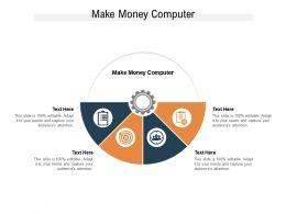 Make Money Computer Ppt Powerpoint Presentation Model Slides Cpb