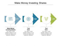 Make Money Investing Shares Ppt Powerpoint Presentation Inspiration Graphics Tutorials Cpb