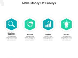 Make Money Off Surveys Ppt Powerpoint Presentation Portfolio Elements Cpb
