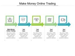 Make Money Online Trading Ppt Powerpoint Presentation Slides Portfolio Cpb