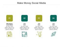 Make Money Social Media Ppt Powerpoint Presentation Gallery Inspiration Cpb