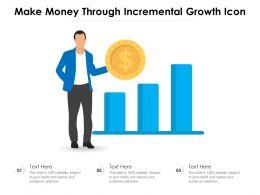 Make Money Through Incremental Growth Icon