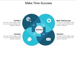 Make Time Success Ppt Powerpoint Presentation Model Pictures Cpb