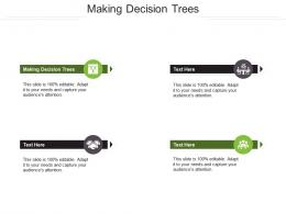 Making Decision Trees Ppt Powerpoint Presentation Slides Objects Cpb
