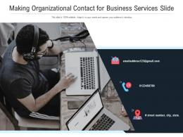Making Organizational Contact For Business Services Slide Infographic Template