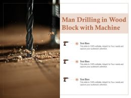 Man Drilling In Wood Block With Machine