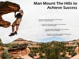Man Mount The Hills To Achieve Success
