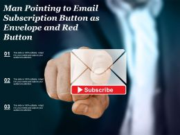 Man Pointing To Email Subscription Button As Envelope And Red Button