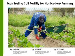 Man Testing Soil Fertility For Horticulture Farming