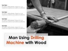 Man Using Drilling Machine With Wood