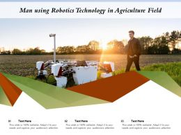 Man Using Robotics Technology In Agriculture Field