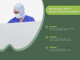 Man Wearing COVID 19 Personal Protection Equipment Ppt Powerpoint Presentation Layouts Brochure