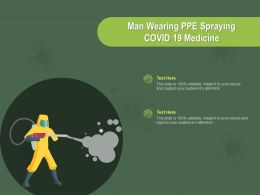 Man Wearing PPE Spraying COVID 19 Medicine Ppt Powerpoint Presentation Show Clipart Images