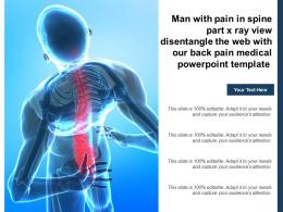Man With Pain In Spine Part X Ray View Disentangle Web With Our Back Pain Medical Template